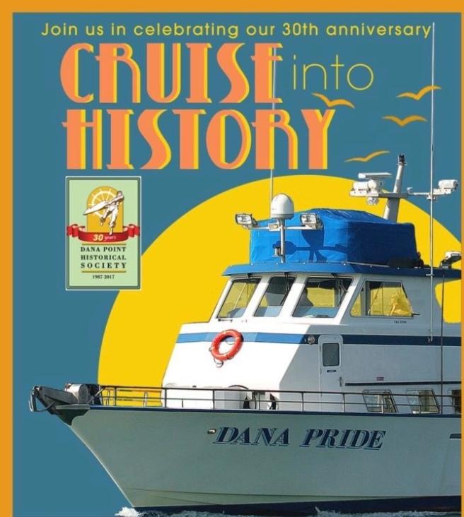 Dana Point Historical Society Cruise Into History September 27 2017