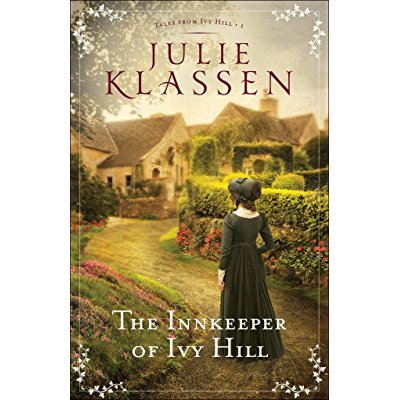 The Innkeeper of Ivy Hill by Julie Klassen Courtesy of bakerpublishinggroup.com